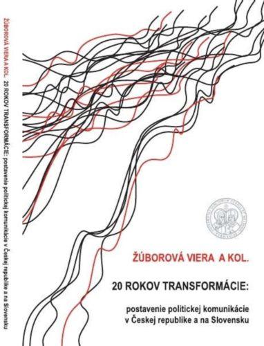 20 ROKOV TRANSFORMÁCIE: POSTAVENIE POLITICKEJ KOMUNIKÁCIE V ČESKEJ REPUBLIKE A NA SLOVENSKU
