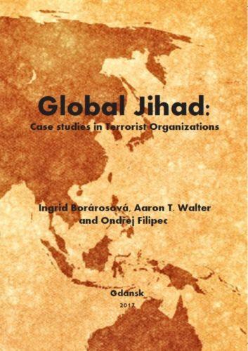GLOBAL JIHAD: CASE STUDIES IN TERRORIST ORGANIZATIONS