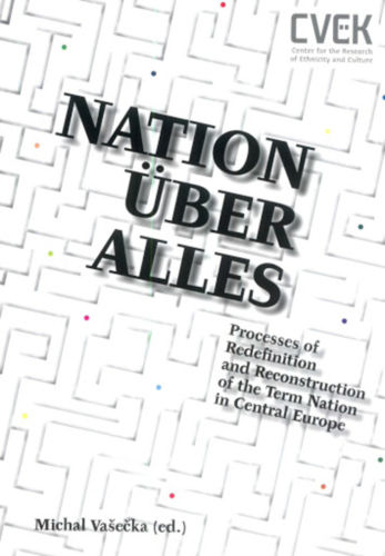 NATION ÜBER ALLES. PROCESSES OF REDEFINITION AND RECONSTRUCTION OF THE TERM NATION IN CENTRAL EUROPE