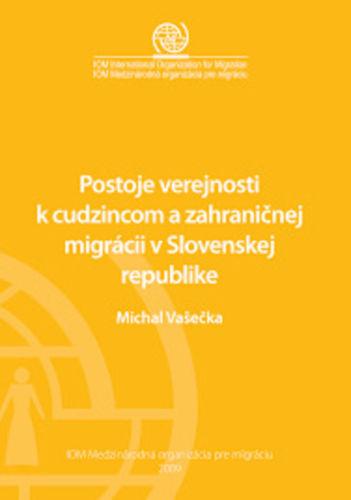 POSTOJE VEREJNOSTI K CUDZINCOM A ZAHRANIČNEJ MIGRÁCII NA SLOVENSKU