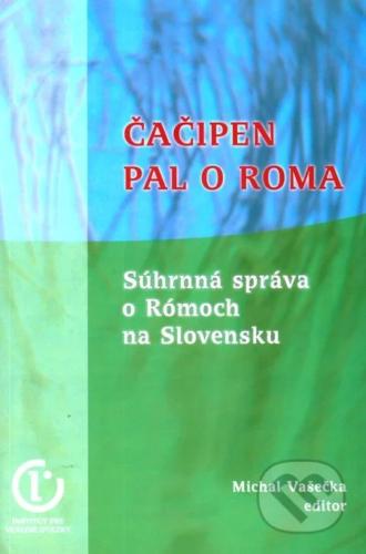 ČAČIPEN PAL O ROMA – SÚHRNNÁ SPRÁVA O RÓMOCH NA SLOVENSKU