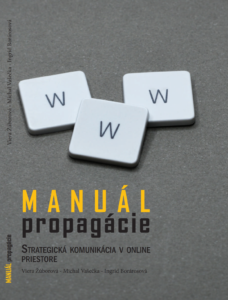Manuál propagácie. Strategická komunikácia v online priestore